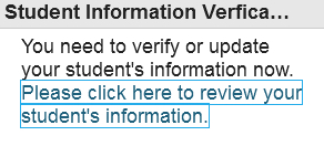 You need to verify or update your student's information now